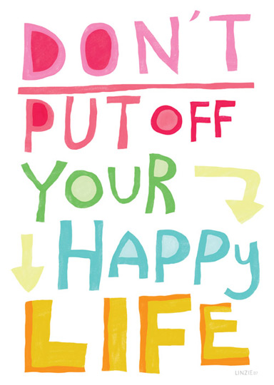 "Linzie Hunter, ""Don't Put Off Your Happy Life"""